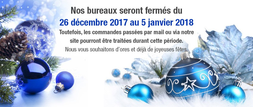 Nos bureaux seront fermés du 26 décembre 2017 au 5 janvier 2018